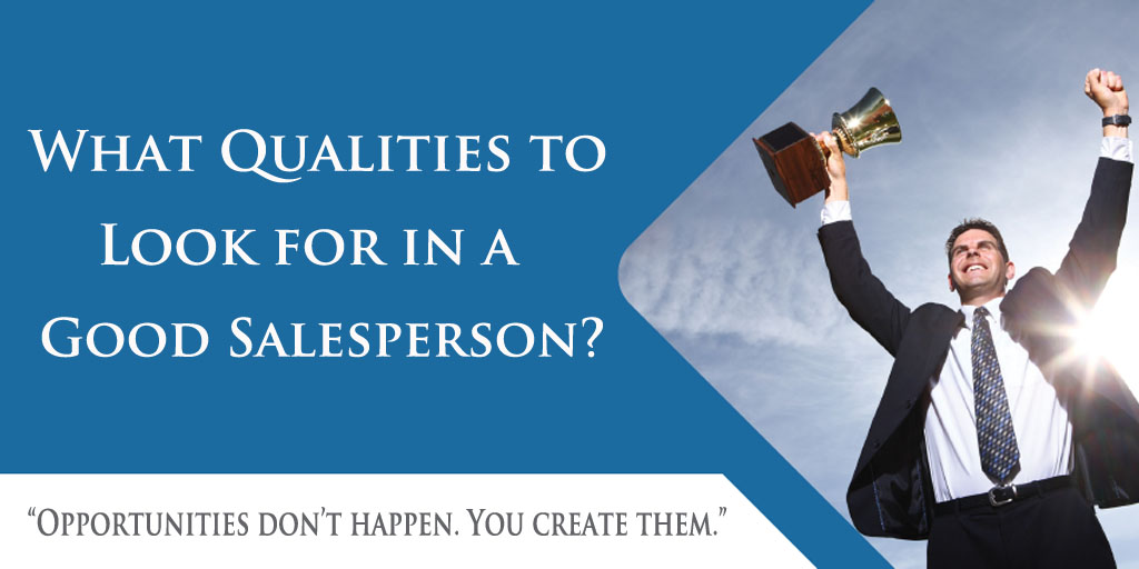 What Qualities to Look for in a Good Salesperson